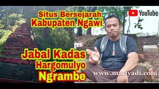 Jabal Kadas    Wisata Religi Ngawi   Makam Keramat Patih Ronggolelono Desa Hargomulyo Kec. Ngrambe