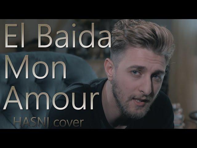Baida Mon Amour البيضا مونامور - Hasni (Mok Saib Cover 2017)
