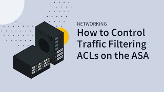 MicroNugget: Traffic Filtering ACLs on the ASA