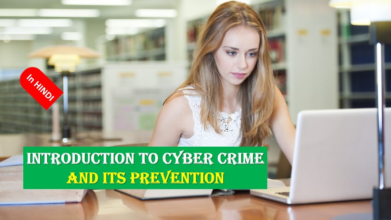 introduction to cyber crime and its prevention in hindi introduction to cyber crime and its prevention in hindi