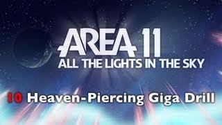 Repeat youtube video Area 11 - Heaven-Piercing Giga Drill