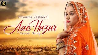 Aao Huzur || Asha Bhosle || Cover by Anupriya Lakhawat