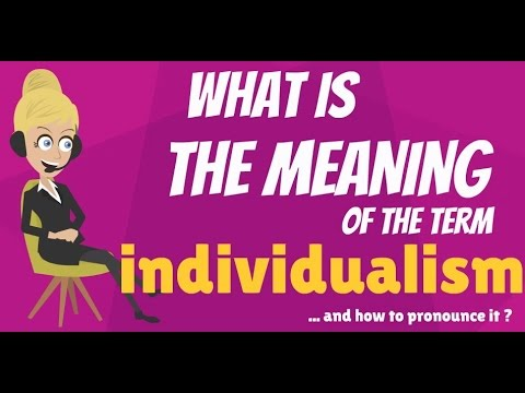 What is INDIVIDUALISM? What does INDIVIDUALISM mean? INDIVIDUALISM meaning & explanation