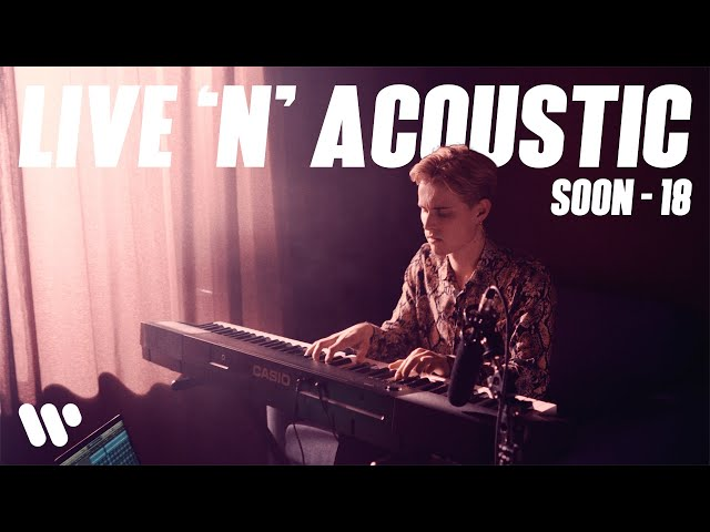 Soon - 18 (Warner Live 'n' Acoustic Session)
