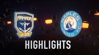 HIGHLIGHTS | Armada FC U-23 vs. Naples United FC
