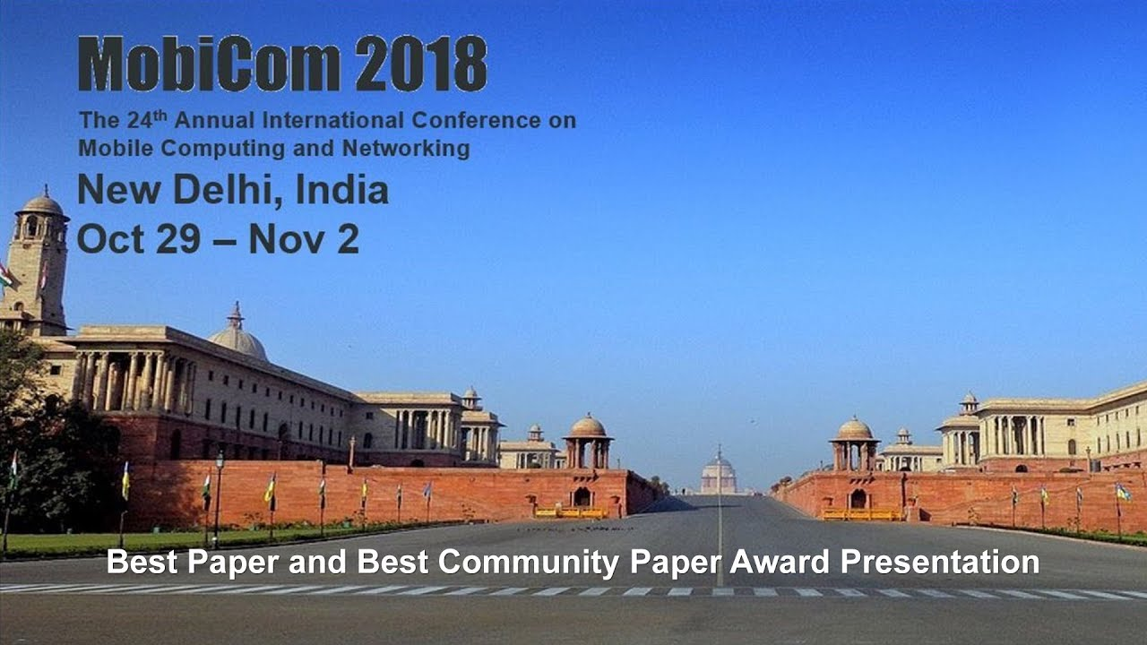 MobiCom 2018 - Best Paper and Best Community Paper Award Presentation