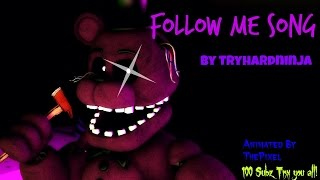 [SFM/FNAF/SONG] Follow Me Song by TryHardNinja/100 subz tnx! thumbnail