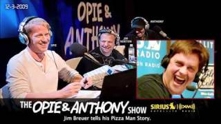 Jim Breuers Pizza Man Story on Opie and Anthony(2009)