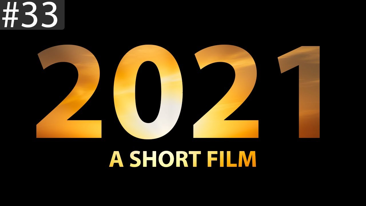 """""""Coping in 2021 - What We Learnt From Last Year"""" (A Short Film)"""