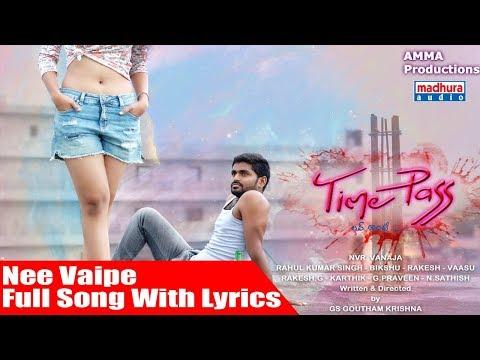 Nee Vaipe Full Song   Lyrical || Time Pass Movie Song  || Surya Yaswada || Dahlia Shariff || Rahul