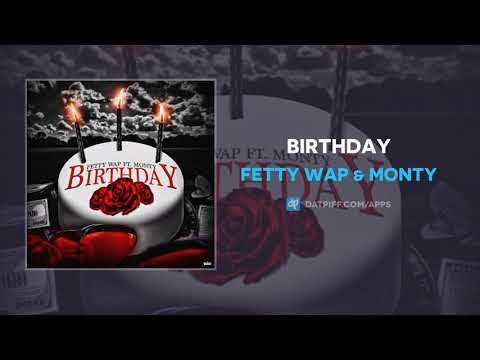 Fetty Wap & Monty - Birthday (AUDIO)