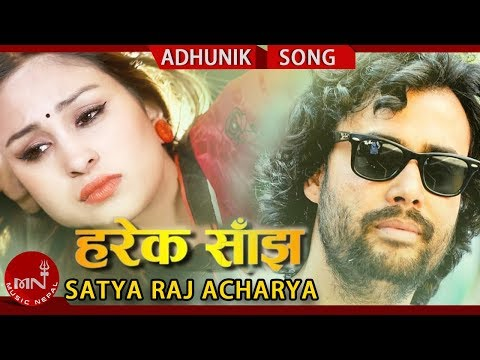 Harek Sajh - Satya Raj Acharya Ft. Anu Shah & Jeevan Bhattarai | New Nepali Song 2018/2074
