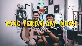 Yang Terdalam - Noah (Cover by Illusion Music)