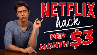 The Netflix Hack: How to Get Netflix Cheaper Than $3 in 2021