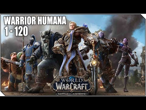WORLD OF WARCRAFT | Warrior Humana | Del 1 al 120 - PvP/PVE/Quest POR LA ALIANZA!! Es bromi