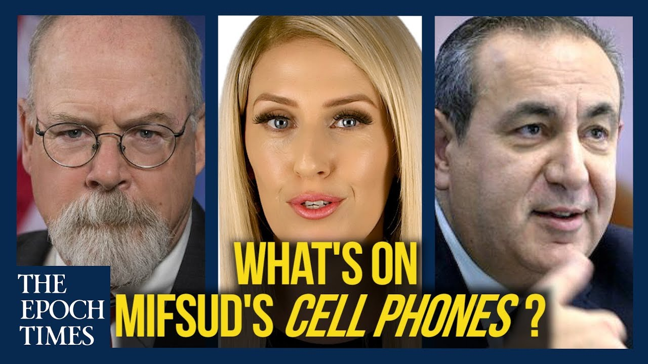 Epoch Times DECLASSIFIED: Durham Obtains Mifsud's Cell Phones, What's on Them? | Gina Shak