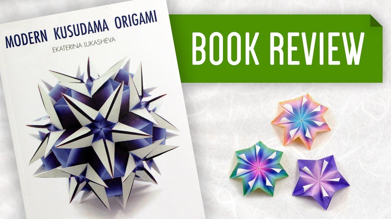 Modern kusudama origami ekaterina lukasheva book review youtube pooptronica
