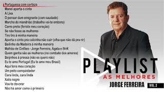 Jorge Ferreira - Playlist – As Melhores Vol. 2 (Full album)