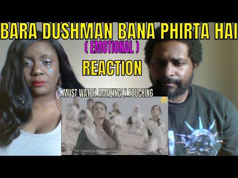 Bara Dushman Bana Phirta Hai Reaction