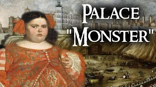 "The Tragic Life of The ""Monster"" of The Palace 