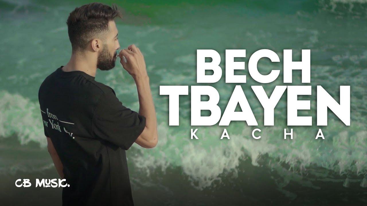 DOWNLOAD: Kacha – Bech Tbayen (Official Music Video) Mp4 song