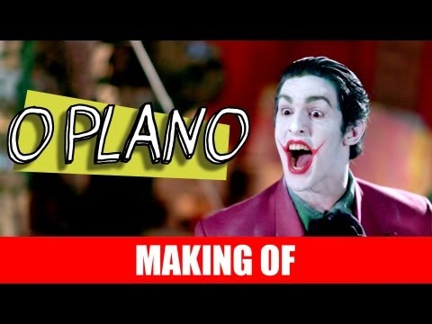 MAKING OF – O PLANO