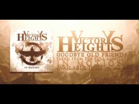 VICTORY HEIGHTS - Goodbye Old Friend