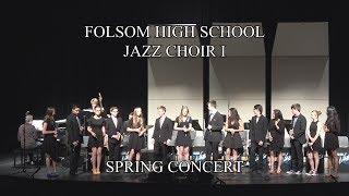 Folsom High School Jazz Choir I in 2018 Spring Concert
