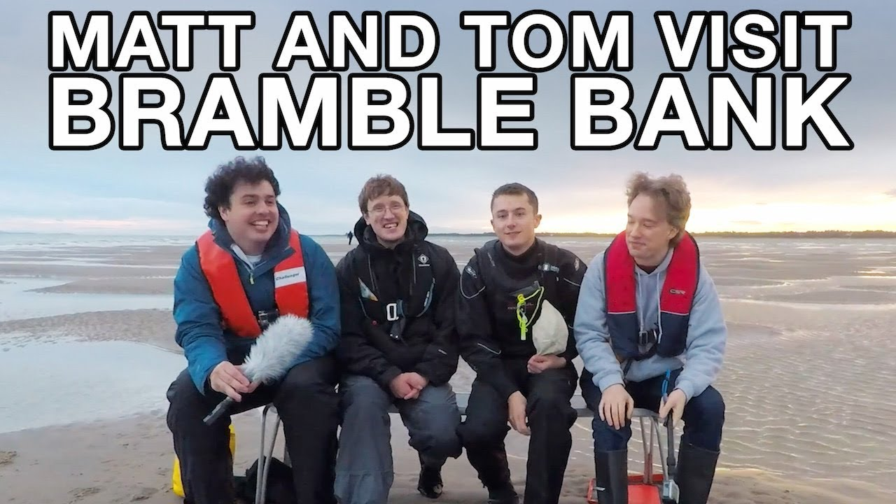 Youtube Thumbnail Image: Matt and Tom Visit Bramble Bank