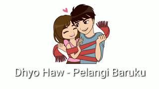 Dhyo haw - Pelangi baruku animasi video dan lirik