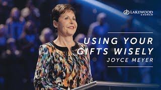 Joyce Meyer - Using Your Gifts Wisely (2019)
