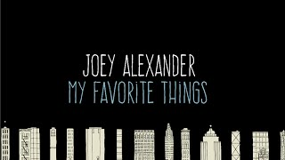 Joey Alexander - My Favorite Things (Animated Video)