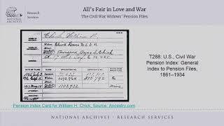 2018 Genealogy Fair Session 3 - All's Fair in Love and War: The Civil War Widows' Pension Files