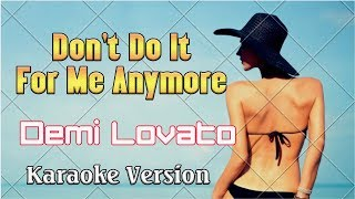 Demi Lovato You Dont Do It For Me Anymore - Karaoke Songs With Lyric