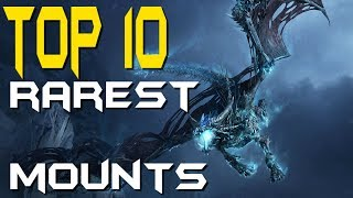 Top 10 Rarest Mounts In World Of Warcraft