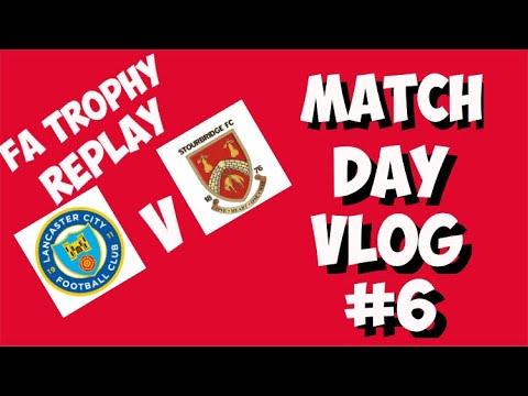 Match Day Vlog #6 Lancaster City V Stourbridge FC -Players Singing-23/11/19-FA Trophy-CharlieFooty11