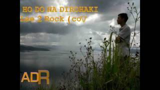 ADR - Ho Do Na Dirohaki (Lae 2 Rock)