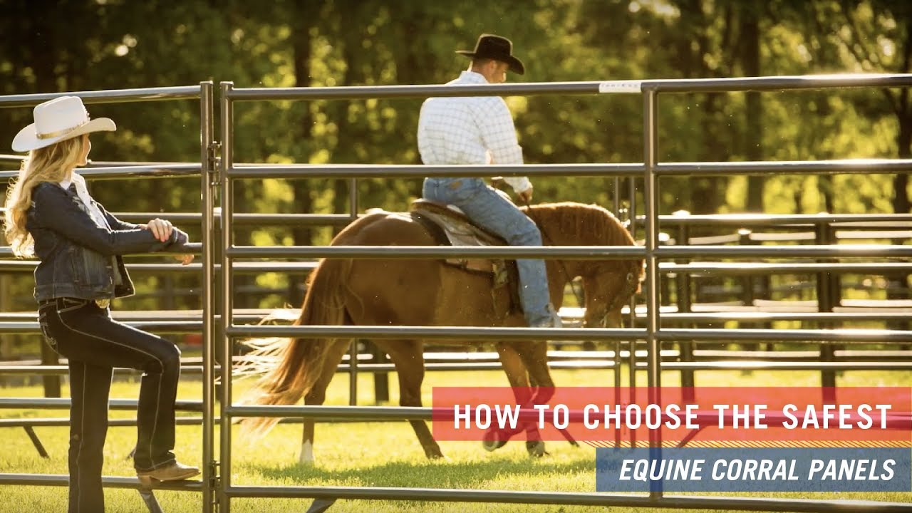 How to choose the safest Equine Corral Panels