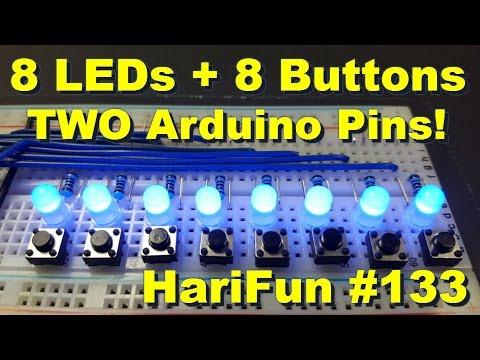 HariFun #133 - 8 LEDs, 8 Buttons, Just 2 Arduino Pins!