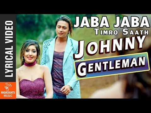 Jaba Jaba Lyrical Song - Nepali Movie JOHNNY GENTLEMAN Song Ft. Paul Shah, Aanchal Sharma