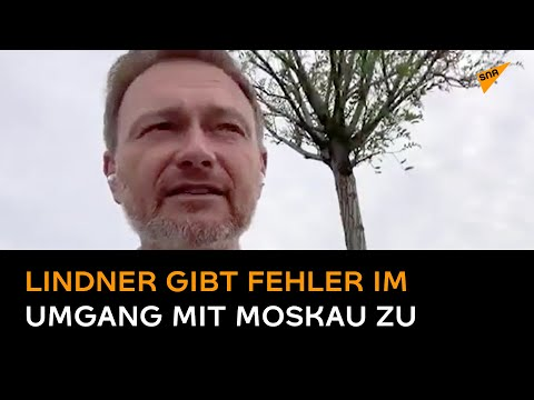 FDP-Chef Lindner gibt Fehler im Umgang mit Moskau zu – Video