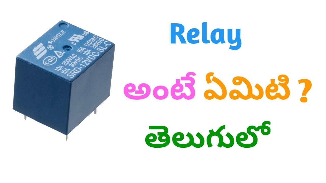 What Is Relay And Its Working In Telugu Youtube Solid State Relaypdf File