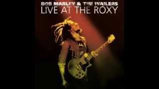 Bob Marley and The Wailers - Live At The Roxy - 1976 - I Shot The Sherriff