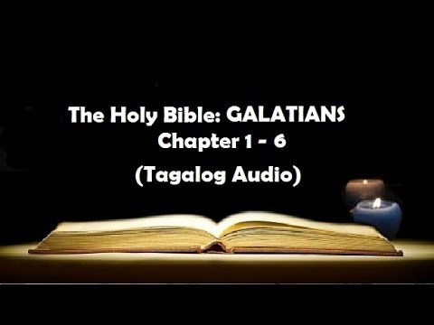 (09) The Holy Bible: GALATIANS Chapter 1 - 6 (Tagalog Audio)