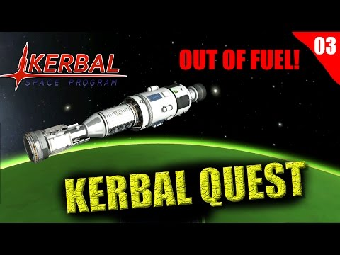 Kerbal Space Program | Kerbal Quest | OUT OF FUEL! | Part 03