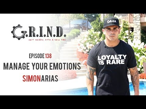 Season 1, Episode 138: Manage Your Emotions - Simon Arias - G.R.I.N.D. MESSAGES