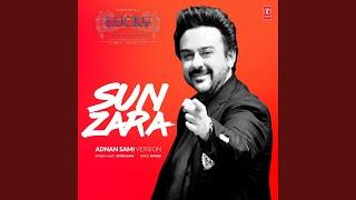 Sun Zara (Adnan Sami Version) Thumb