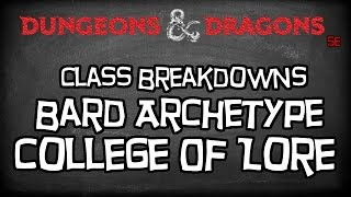 "Dungeons & Dragons 5e Tutorial ""Class Breakdowns Workshop, College of Lore Bard"""