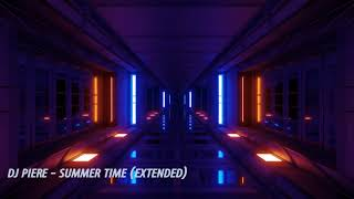 DJ PIERE  - SUMMER TIME (extended)