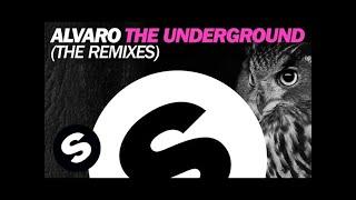 Alvaro - The Underground (The Remixes)